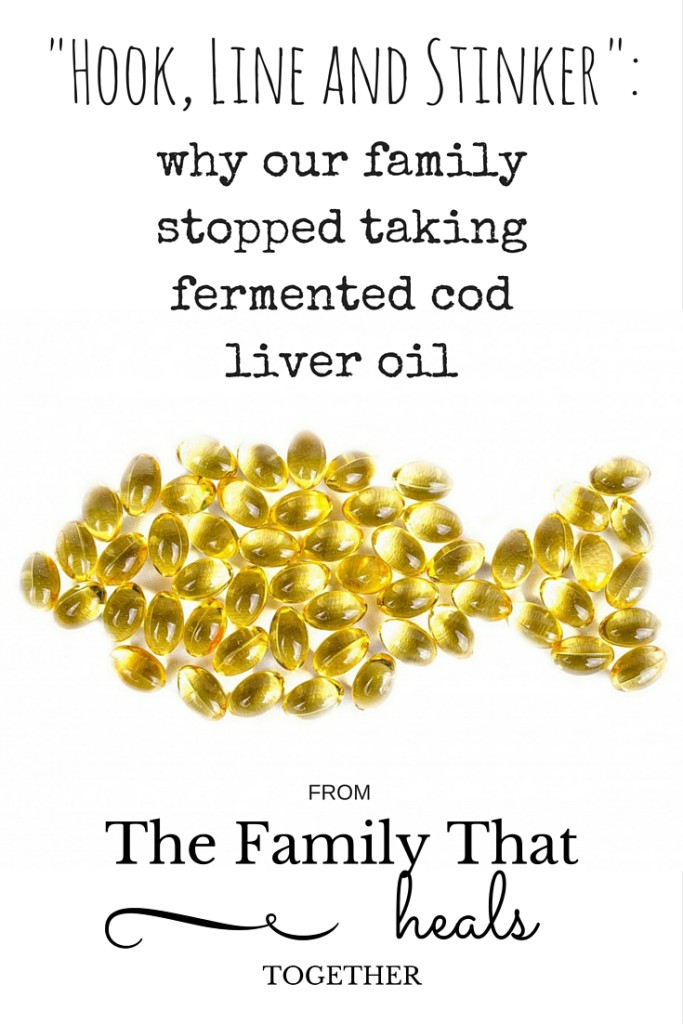 Hook, Line and Stinker: Why Our Family Stopped Taking Fermented Cod Liver Oil