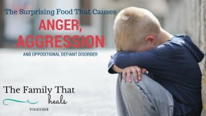 The surprising food that causes anger, agression, and symptoms of oppositional defiant disorder (ODD) and other behavioral problems.