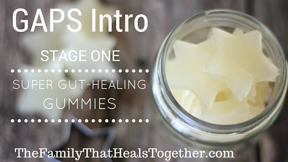 Super Gut-Healing Gummies for Stage One of GAPS Intro! These will get you through those rough first days!