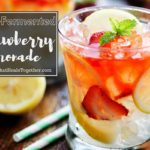 Lacto-Fermented Strawberry Lemonade   The Family That Heals Together
