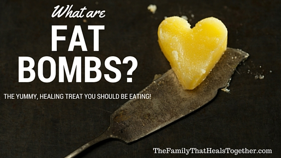 What Are Fat Bombs? The Yummy, Healing Treat You Should Be Eating!   The Family That Heals Together