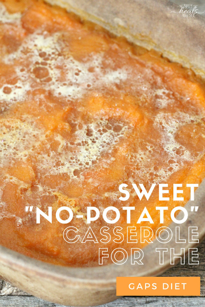"Sweet ""No Potato"" Casserole for the GAPS Diet 