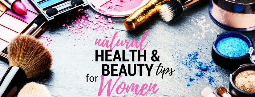 Natural Health & Beauty Tips