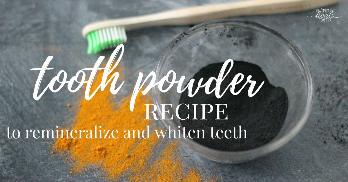 Tooth Powder Recipe to Remineralize and Whiten Teeth | The Family That Heals Together