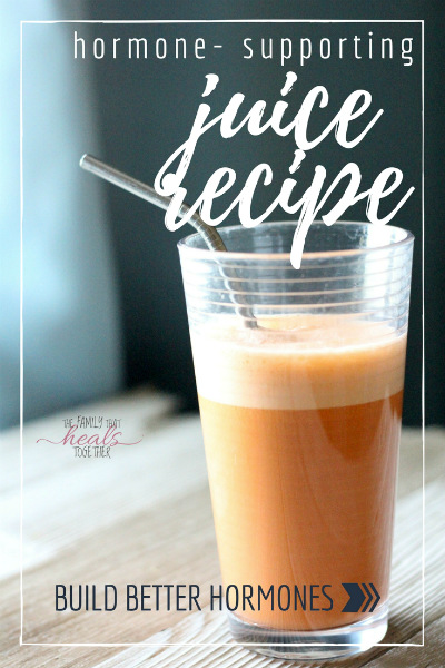 How to Balance Hormones: A Juice Recipe That WORKS | The Family That Heals Together