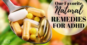 Five Natural Alternatives to ADHD Meds | The Family That Heals Together