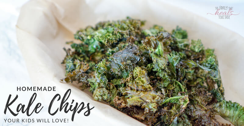 Homemade Kale Chips (Kids Love!) | The Family That Heals Together