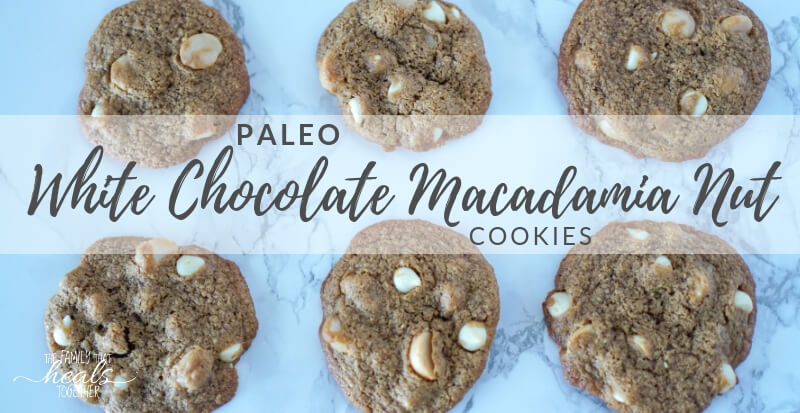 Paleo White Chocolate Macadamia Nut Cookie Recipe | The Family That Heals Together